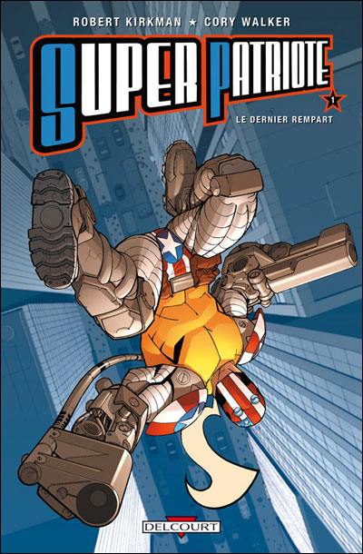 Super Patriote de Robert Kirkman Tome 1 super+patriote+1