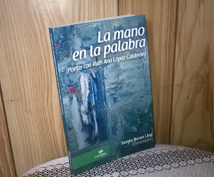 LA MANO EN LA PALABRA (ANTOLOGÍA POÉTICA)