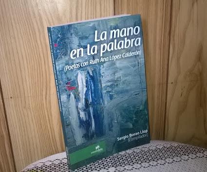 LA MANO EN LA PALABRA (ANTOLOGÍA POÉTICA)