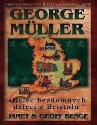 George Muller - Ojciec bezdomnych dzieci z Bristolu