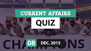 Current Affairs Quiz 8 December 2015