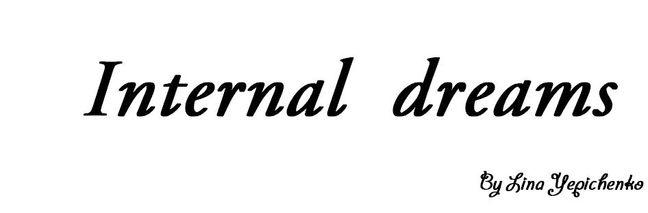 Internal dreams