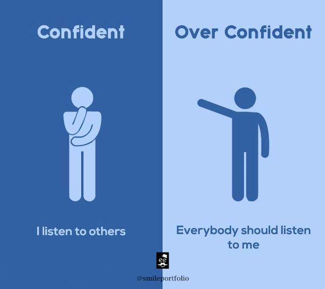 confident people versus overconfident people, good listener