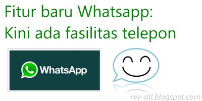 Fitur baru whatsapp (kini bisa telepon via whatsapp) oleh rev-all.blogspot.com