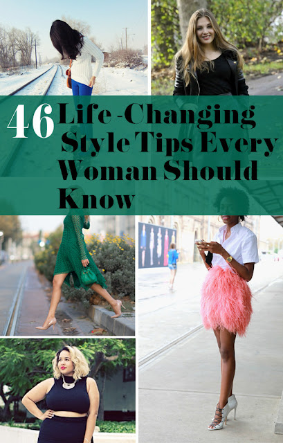46 Life Changing Style Tips Every Woman Should Know