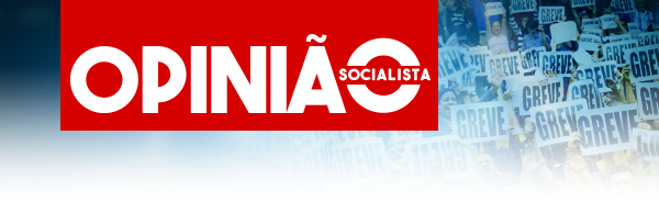 Leia OPINIÃO Socialista