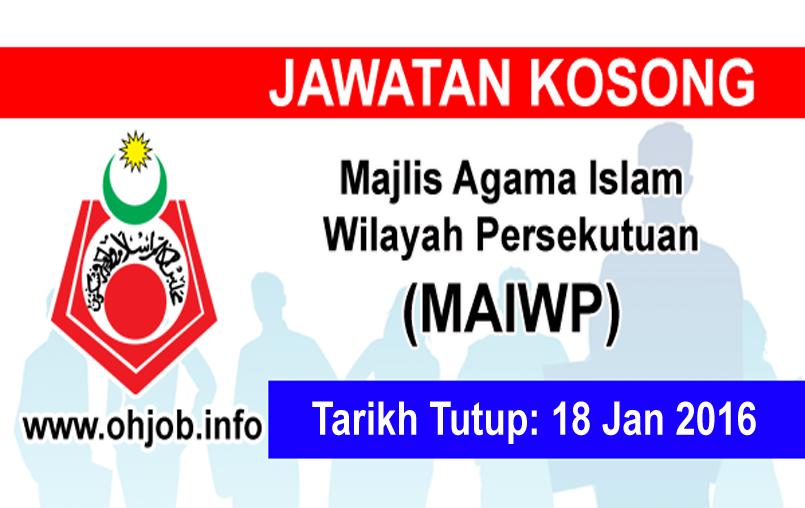 Jawatan Kerja Kosong Majlis Agama Islam Wilayah Persekutuan (MAIWP) logo www.ohjob.info januari 2016