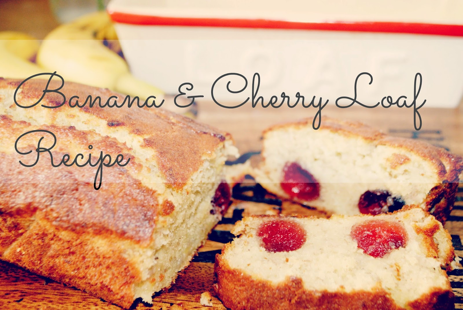 Banana and cherry loaf recipe