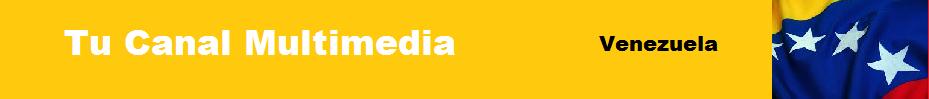 Venezuela: Tu Canal Multimedia