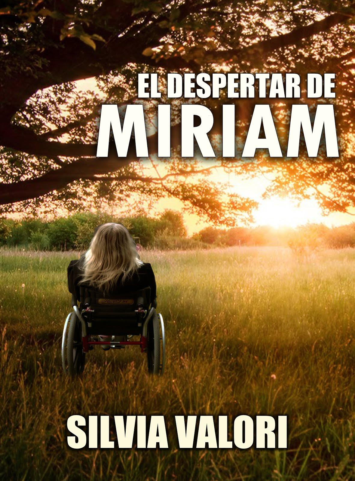 """""""EL DESPERTAR DE MIRIAM"""" MI NUEVO LIBRO YA ESTÁ EN LOS PORTALES DE TODAS LAS LIBRERÍAS DEL MUNDO"""