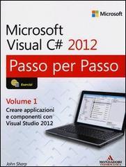 Microsoft Visual C# 2012. Passo per Passo. Vol. 1