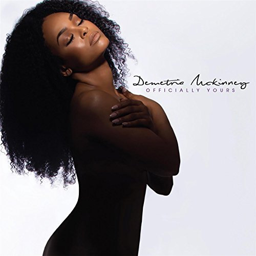 Officially Yours (Bonus Track Edition) [Clean] Demetria Mckinney