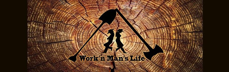 Work'n Man's Life