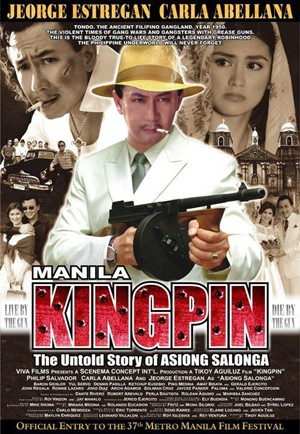 New Philippine Revolution: Manila Kingpin: Asiong Salonga Story A ...