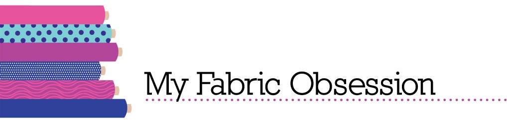 My Fabric Obsession