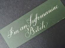 I'm A Proud Infomaniac Bitch!