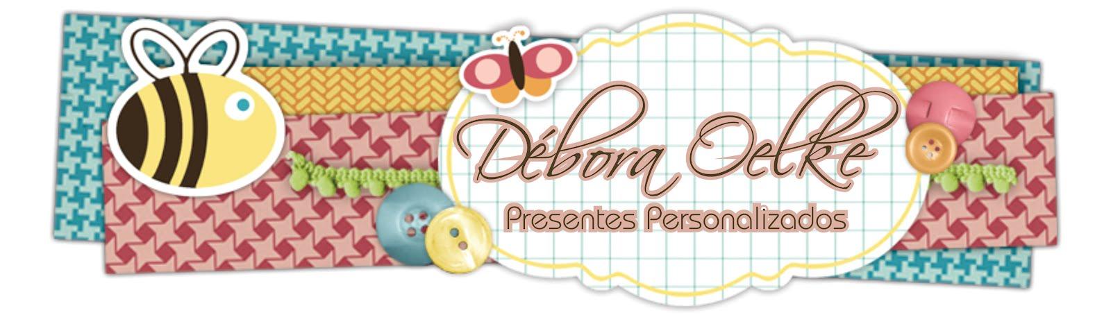 Débora Oelke Presentes Personalizados
