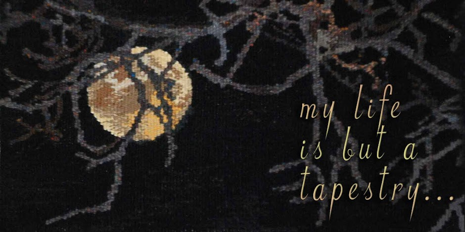 My life is but a tapestry...