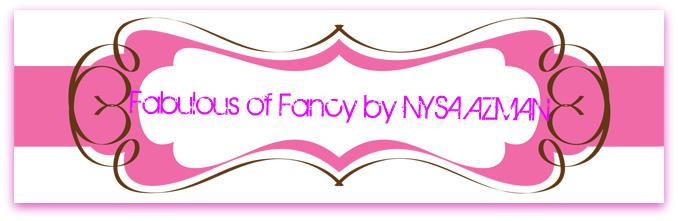 Fabulous of Fancy by NYSA AZMAN