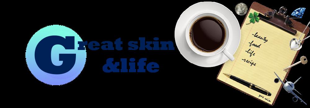 GREAT SKIN&LIFE