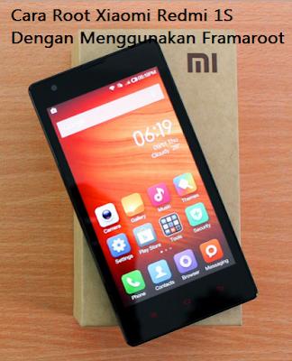 Cara Root Xiaomi Redmi 1S Dengan Menggunakan Framaroot