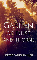 http://www.jeffreyaaronmiller.com/p/garden-of-dust-and-thorns.html