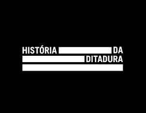 História da Ditadura