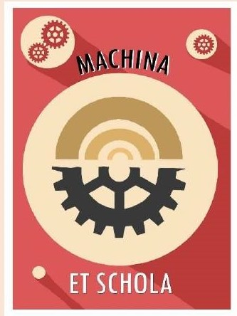 MACHINA ET SCHOLA