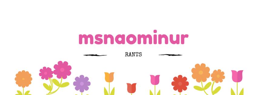 MsNaomiNur Rants