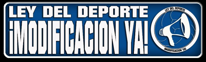 Ley del Deporte, MODIFICACIÓN YA!