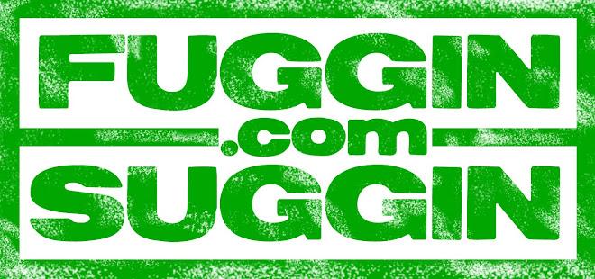 FugginSuggin.com