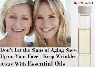 Don't Let the Signs of Aging Show Up on Your Face - Keep Wrinkles Away With Essential Oils
