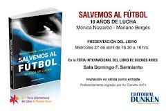 """""""Salvemos al fútbol - 10 años de lucha"""""""
