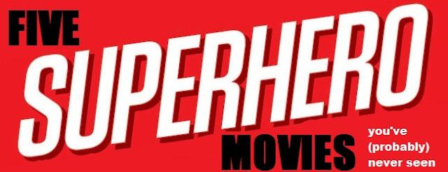 Five Superhero Movies you need to see