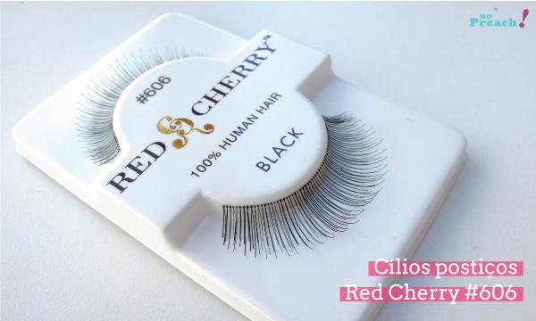 Testei cílios postiços - #606 Red Cherry - review - resenha
