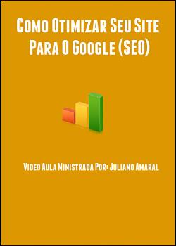 SEO Como otimizar seu site para o Google Juliano Amaral