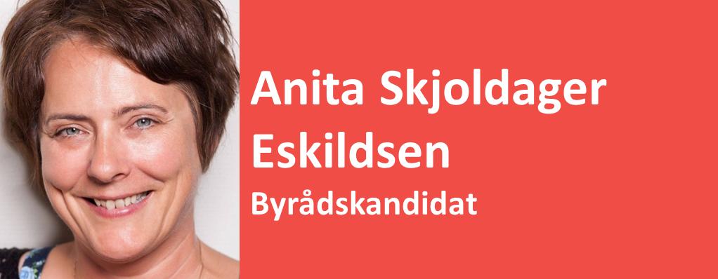 Anita Skjoldager Eskildsen Byrådskandidat