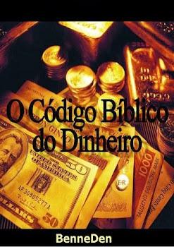 O CODIGO BIBLICO DO DINHEIRO