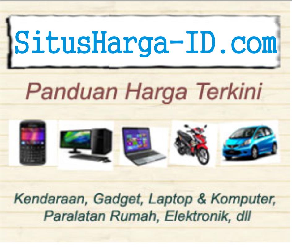 SitusHarga-ID.com: Situs Referensi Harga Terbaru