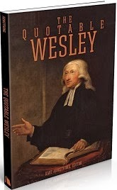Coming in April 2014: <em>The Quotable Wesley</em> (Beacon Hill Press, 288 pages; $18.99)
