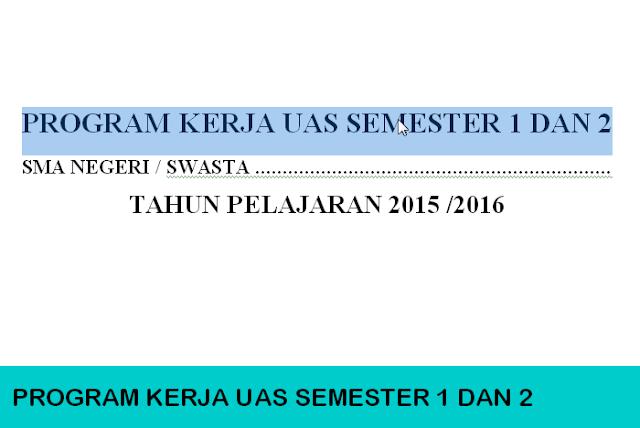 Download Program Kerja UAS Semester 1 dan 2 Tahun Pelajaran 2015 2016