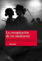 Una novela: 'La conspiración de los mediocres' de Ernesto Mallo