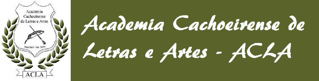 Academia Cachoeirense de Letras e Artes - ACLA