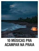 10 músicas pra acampar na praia