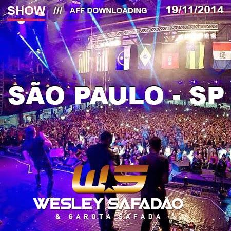 Wesley Safadão & Garota Safada – São Paulo – 19.11.2014