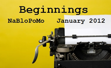NaBloPoMo January 2012 - Beginnings