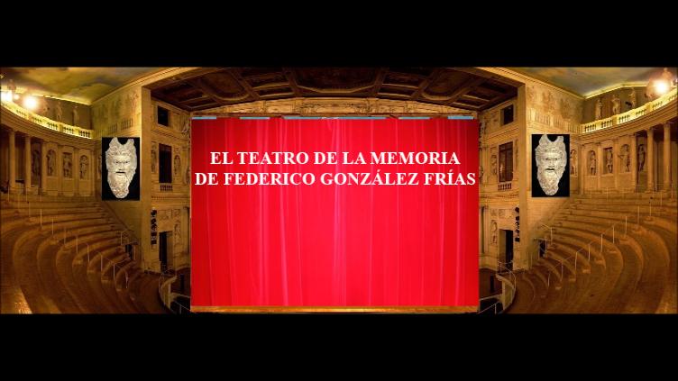 TEATRO DE LA MEMORIA FEDERICO GONZÁLEZ FRÍAS