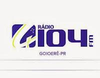 ouvir a Rádio 104 FM Goioerê PR