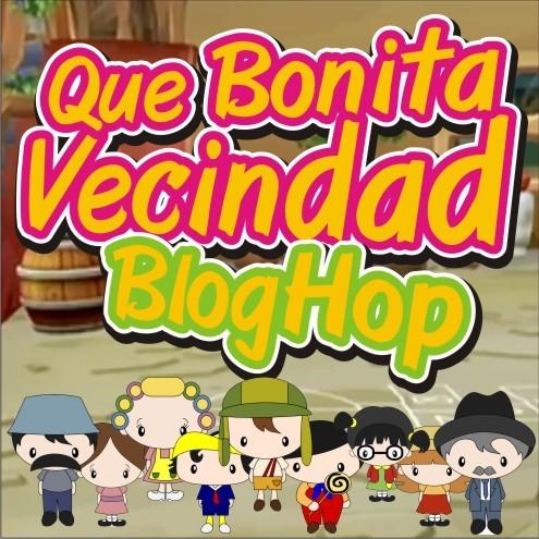 Que Bonita Vecindad Blog Hop