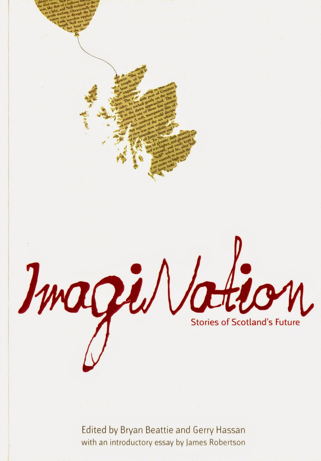 ImagiNation: Stories of Scotland's Future Bryan Beattie and Gerry Hassan